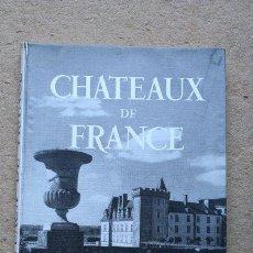 Libros de segunda mano: CHATEAUX DE FRANCE. MATHEY (FRANÇOIS) PARIS, ÉDITIONS DES DEUX-MONDES, 1954.. Lote 47837682