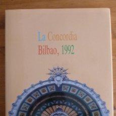 Libros de segunda mano: LA CONCORDIA. BILBAO, 1992. CATÁLOGO DE LA EXPOSICIÓN ORGANIZADA POR FEVE EN 1992. Lote 47898085