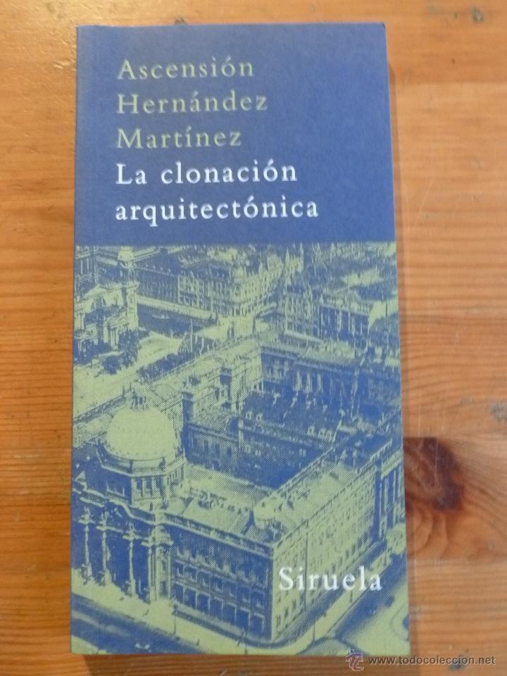 la clonacion arquitectonica. ascension hernande - Comprar Libros de ...