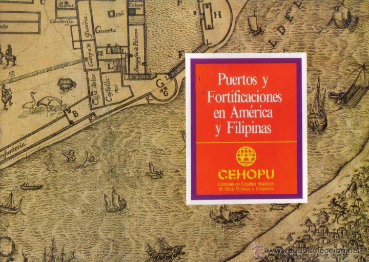 Resultado de imagen de Puertos y fortificaciones en América y Filipinas