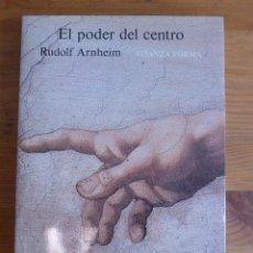 Libros de segunda mano: EL PODER DEL CENTRO. RUDOLF ARNHEIM. ALIANZA FORMA. 1993 250 PAG. Lote 48407426