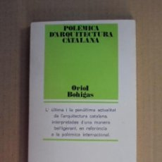 Libros de segunda mano: POLEMICA D´ARQUITECTURA CATALANA - ORIOL BOHIGAS -1970- 1ª EDICIO - PER ESTRENAR DE LLIBRERIA !!!. Lote 48665342