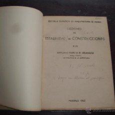 Libros de segunda mano: ESCUELA SUPERIOR DE ARQUITECTURA DE MADRID. LECC. DE ESTABILIDAD. ANTONIO GCIA. ARANGOA. 1942.(B/A21. Lote 48695504