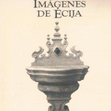 Libros de segunda mano: CARPETA IMÁGENES DE ÉCIJA SERIE 12 FUENTES ASOCIACIÓN AMIGOS DE ÉCIJA. Lote 48779837