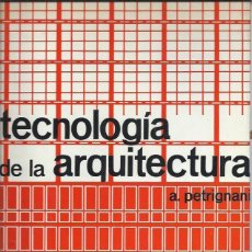 Libros de segunda mano: TECNOLOGÍAS DE LA ARQUITECTURA, ACHILE PETRIGNANI, GUSTAVO GILI BARCELONA 1973, GRAN TAMAÑO. Lote 48990166