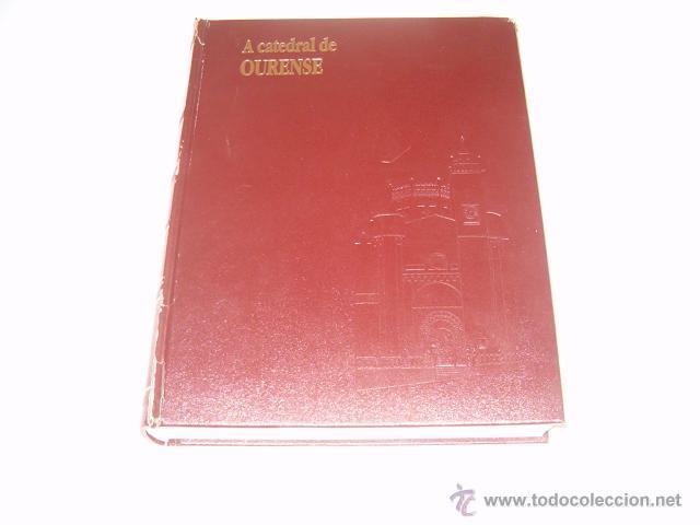 VV.AA. A CATEDRAL DE OURENSE. I. PATRIMONIO HISTÓRICO GALEGO.1. CATEDRAIS. RM69196. (Libros de Segunda Mano - Bellas artes, ocio y coleccionismo - Arquitectura)