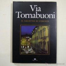 Libros de segunda mano: VIA TORNABUONI. IL SALOTTO DI FIRENZE - VARIOS AUTORES - LOGGIA DE' LANZI EDITORI - 1995. Lote 49331839