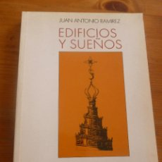 Libros de segunda mano: EDIFICIOS Y SUEÑOS. JUAN ANTONIO RAMIREZ. ED. NEREA 1991 330 PAG. Lote 49518621