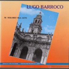 Libros de segunda mano: LUGO BARROCO. Mª DOLORES VILA JATO.. Lote 49561371