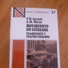 Libros de segunda mano: MOVIMIENTO EN CIUDADES. TRANSPORTE Y TRAFICO URBANOS. DANIELS. WARNE.ADMON.LOCAL.1983 605 PAG Nº37. Lote 289512273