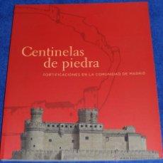 Libros de segunda mano: CENTINELAS DE PIEDRA - FORTIFICACIONES DE LA COMUNIDAD DE MADRID - EDITORIAL HERDER (2006). Lote 49744069