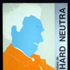 Libros de segunda mano: L'ARQUITECTURA DE RICHAD NEUTRA, POR ARTHUR DREXLER I THOMAS S. HINES. Lote 49964731