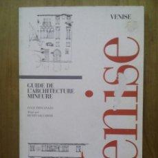 Libros de segunda mano: VENISE / GUIDE DE L'ARCHITECTURE MINEURE / 1997. Lote 25885512