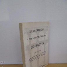 Libros de segunda mano: EL ACUEDUCTO Y OTRAS ANTIGÜEDADES DE SEGOVIA. DON ANDRES GOMEZ DE SOMORROSTRO.ED.CAJA AHORROS. Lote 50320537