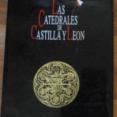 Libros de segunda mano: LAS CATEDRALES DE CASTILLA Y LEÓN, EDILESA LEÓN 1992, JUNTA DE CASTILLA Y LEÓN, GRAN TAMAÑO. Lote 50335794