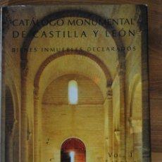 Libros de segunda mano: CATÁLOGO MONUMENTAL DE CASTILLA Y LEÓN, BIENES INMUEBLES DECLARADOS,VOL 1 ÁVILA BURGOS LEÓN PALENCIA. Lote 50344641