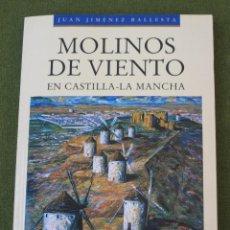 Libros de segunda mano: MOLINOS DE VIENTO EN CASTILLA LA MANCHA - TOLEDO-CIUDAD-REAL-CUENCA - ALBACETE.. Lote 50407487