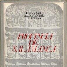 Libros de segunda mano: CATÁLOGO MONUMENTAL DE ESPAÑA - PROVINCIA DE SALAMANCA - TOMO I (TEXTO). Lote 50476091