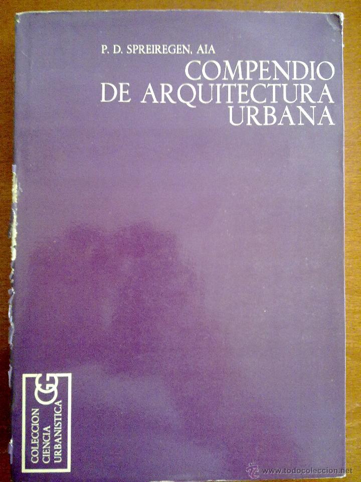 COMPENDIO DE ARQUITECTURA URBANA, PAUL D. SPREIREGEN (Libros de Segunda Mano - Bellas artes, ocio y coleccionismo - Arquitectura)