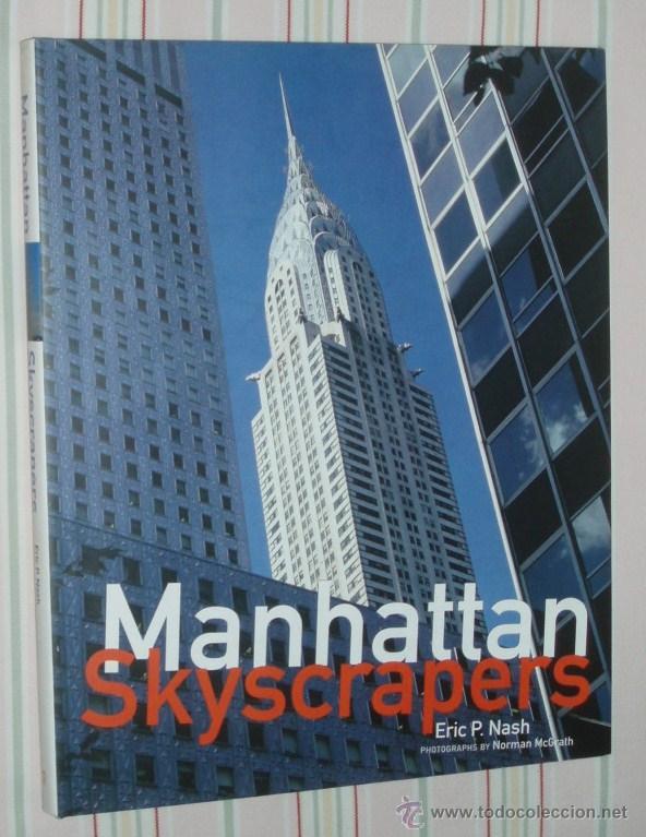 MANHATTAN -SKYSCRAPERS POR ERIC P.NASH (Libros de Segunda Mano - Bellas artes, ocio y coleccionismo - Arquitectura)