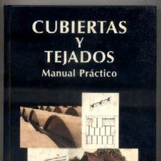 Livres d'occasion: CUBIERTAS Y TEJADOS. MANUAL PRACTICO. LOPEZ CASTELLANOS, JOAQUIN. A-AT-474. Lote 50962133