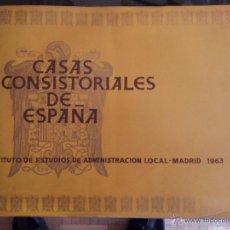 Libros de segunda mano: CASAS CONSISTORIALES DE ESPAÑA. Lote 51091805