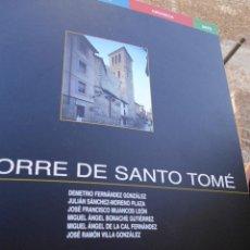 Libros de segunda mano: LIBRO LA TORRE DE SANTO TOME DE TOLEDO. ARQUEOLOGIA,ARQUITECTURA,CERAMICA, ARTE.2001. Lote 51380031