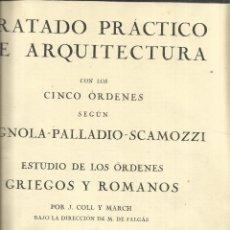 Libros de segunda mano: TRATADO DE ARQUITECTURA CON LOS 5 ÓRDENES SEGÚN VIGNOLA-PALLADIO-SCAMOZZI. EDI. ARTÍSTICAS.BARCELONA. Lote 51591734