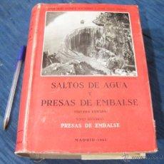 Libros de segunda mano: SALTOS DE AGUA Y PRESAS DE EMBALSE. JOSE LUIS GOMEZ NAVARRO Y JOSE JUAN ARACIL 1953. Lote 86358644