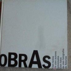 Libros de segunda mano: OBRAS. CIEN TEXTOS DE CIEN AUTORES UNIVERSALES. CIEN FOTOS DE CIEN FOTOGRAFOS DE ASTURIAS. COLEGIO O. Lote 51941176