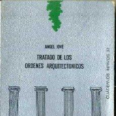 Libros de segunda mano: ANGEL JOVÉ : TRATADO DE LOS ÓRDENES ARQUITECTÓNICOS (TUSQUETS, 1972). Lote 51979513