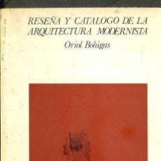 Libros de segunda mano: ORIOL BOHIGAS : RESEÑA Y CATÁLOGO DE LA ARQUITECTURA MODERNISTA (LUMEN, 1973). Lote 51979574