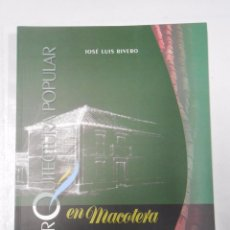 Libros de segunda mano: ARQUITECTURA POPULAR EN MACOTERA. SALAMANCA. JOSE LUIS RIVERO. TDK258. Lote 52363350