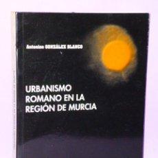 Libros de segunda mano: URBANISMO ROMANO EN LA REGIÓN DE MURCIA.. Lote 52615881