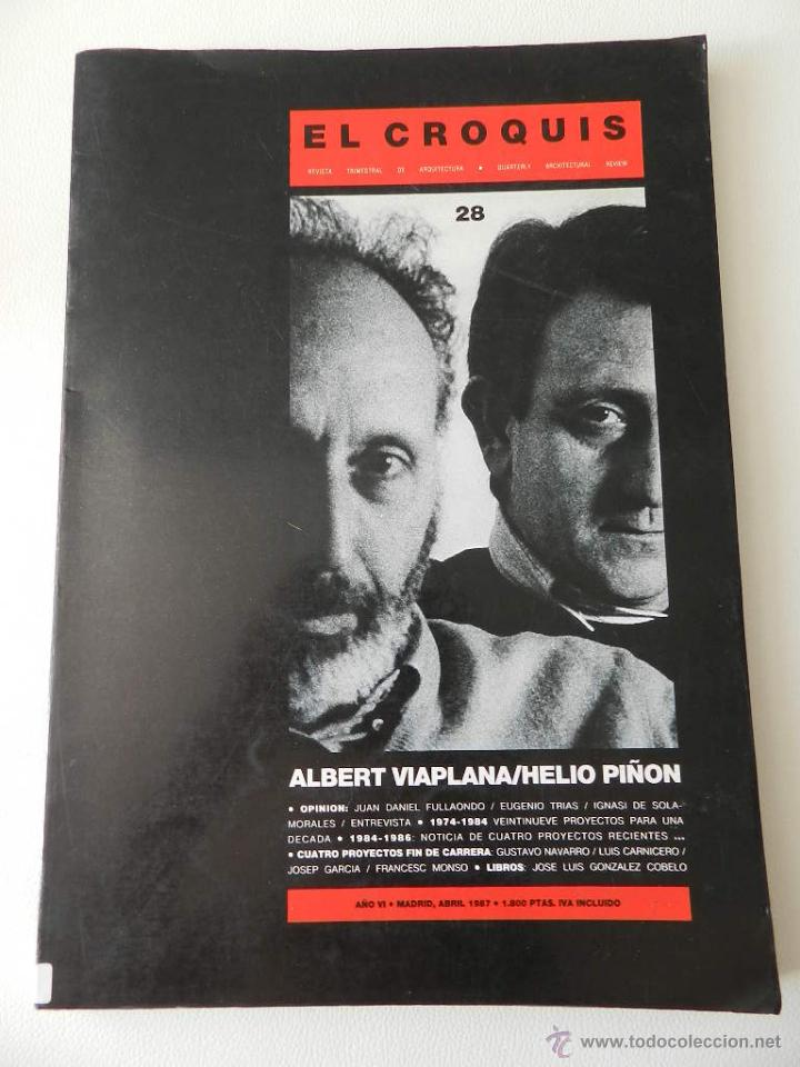 EL CROQUIS Nº 28 - ALBERT VILAPLANA / HELIO PIÑON - MADRID 1987 REVISTA ARQUITECTURA, (Libros de Segunda Mano - Bellas artes, ocio y coleccionismo - Arquitectura)