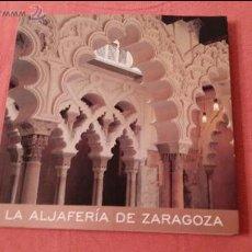 Libros de segunda mano: LA ALJAFERÍA DE ZARAGOZA. Lote 52628015
