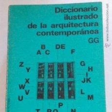 Libros de segunda mano: DICCIONARIO ILUSTRADO DE LA ARQUITECTURA CONTEMPORANEA. ISBN 84 252 0868 2. Lote 52811477