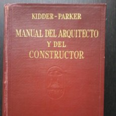 Libros de segunda mano: MANUAL DEL ARQUITECTO Y DEL CONSTRUCTOR. KIDDER - PARKER. 1959. Lote 52880789
