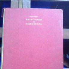 Libros de segunda mano: BAUFORMEN IN EISENBETON. VON T. P. BENNETT. 28,3 X 22,5 CM. VER FOTOS.. Lote 53012762