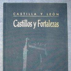 Libros de segunda mano: CASTILLA Y LEÓN CASTILLOS Y FORTALEZAS. JUNTA DE CASTILLA Y LEÓN.EDILESA 1998. Lote 53062684