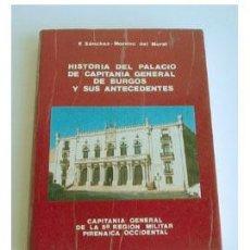 Libros de segunda mano: H.ª PALACIO DE CAPITANÍA GENERAL DE BURGOS, POR FERNANDO SÁNCHEZ-MORENO MORAL. Lote 53167215