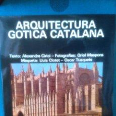 Libros de segunda mano: ARQUITECTURA GOTICA CATALANA. ALEXANDRE CIRICI. Lote 53315497
