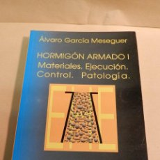 Libros de segunda mano: ÁLVARO GARCÍA MESEGUER - HORMIGÓN ARMADO I. MATERIALES. EJECUCIÓN. CONTROL. PATOLOGÍA ARQUITECTURA. Lote 53356596