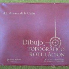 Libros de segunda mano: DIBUJO TOPOGRAFICO Y ROTULACION - CALCULO Y CONSTRUCCION DE PLANOS - 3ª. EDICION 1966.. Lote 53455331
