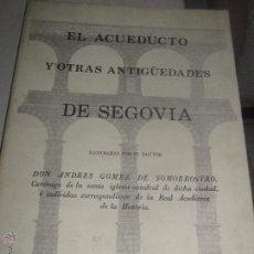 Libros de segunda mano: EL ACUEDUCTO Y OTRAS ANTIGÜEDADES DE SEGOVIA EDIT CAJA DE AHORROS Y MONTE DE PIEDAD DE SEGOVIA 1987 . Lote 53614248