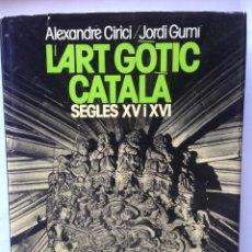 Libros de segunda mano: L'ART GÓTIC CATALÀ. VOL 1 SEGLES XII-XIV - VOL 2 SEGLES XV-XVI. JOSEP M. GASOL. Lote 54249332