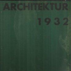 Libros de segunda mano: ARCHITEKTUR. DIESER BAND ENTHÄLT DIE. BERLIN. ALEMANIA. 1932. Lote 104402063