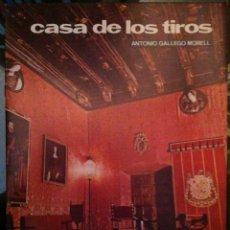 Libros de segunda mano: ANTONIO GALLEGO MORELL. CASA DE LOS TIROS. 1970. Lote 54474893