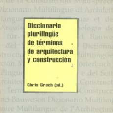 Livres d'occasion: DICCIONARIO PLURILINGUE DE TERMINOS DE ARQUITECTURA Y CONSTRUCCCIÓN. CHRIS GRECH. GUSTAVO GILI. 1998. Lote 182451780