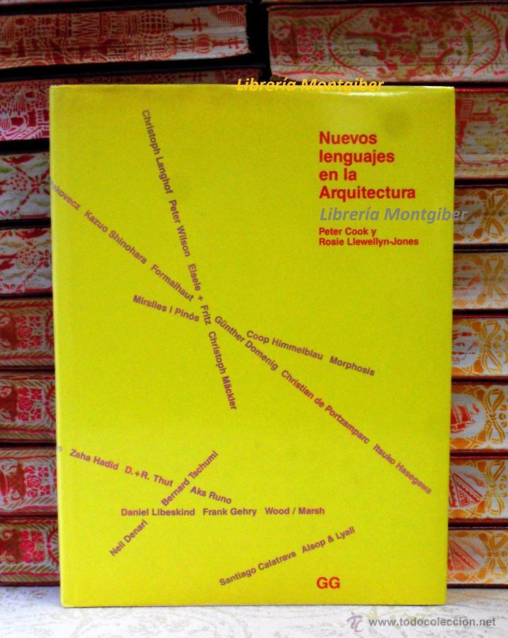 NUEVOS LENGUAJES EN LA ARQUITECTURA . AUTOR : COOK, PETER / LLEWELLYN-JONES, ROSIE (Libros de Segunda Mano - Bellas artes, ocio y coleccionismo - Arquitectura)